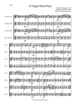 A Virgin Most Pure for clarinet quartet (E flat, B flat, Alto and Bass)